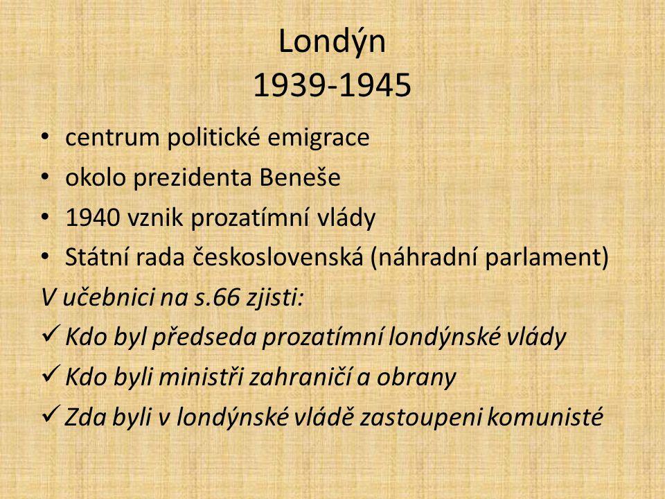 Londýn 1939-1945 centrum politické emigrace okolo prezidenta Beneše