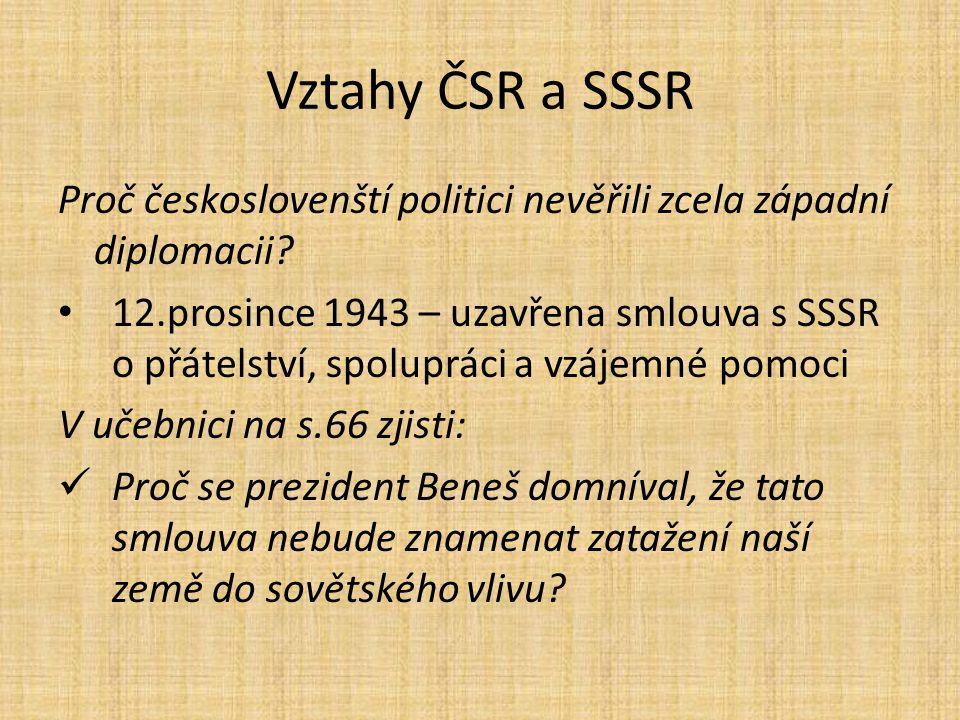 Vztahy ČSR a SSSR Proč českoslovenští politici nevěřili zcela západní diplomacii