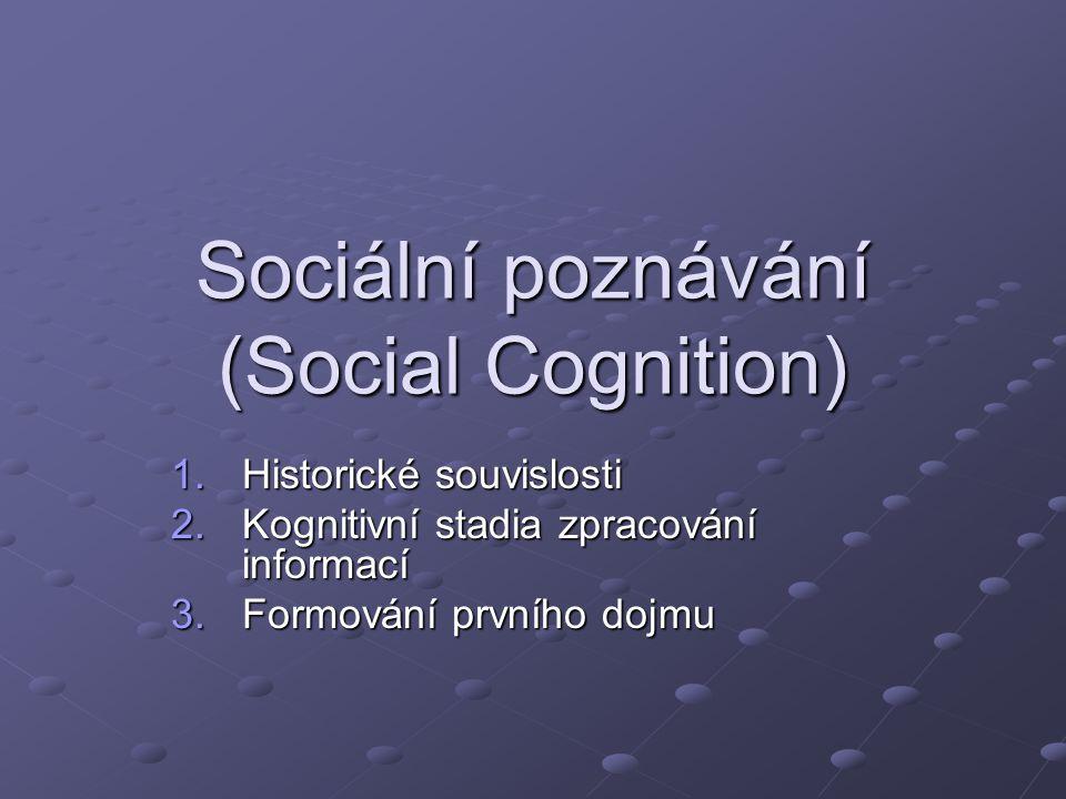 Sociální poznávání (Social Cognition)