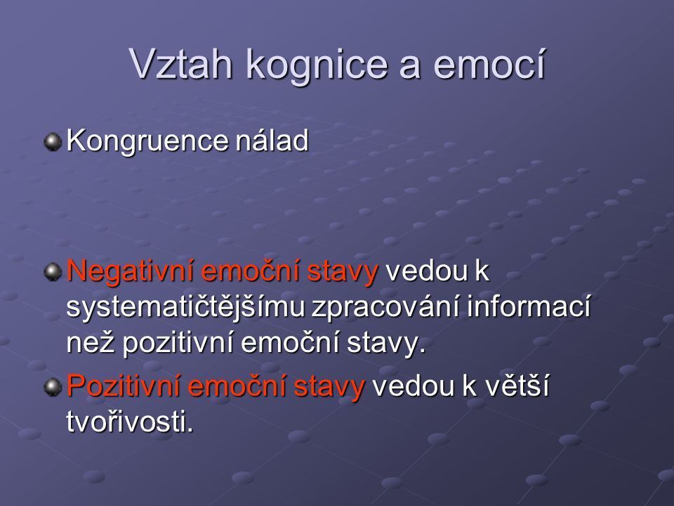 Vztah kognice a emocí Kongruence nálad