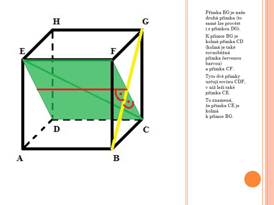 Přímka BG je naše druhá přímka (to samé lze provést i s přímkou DG).