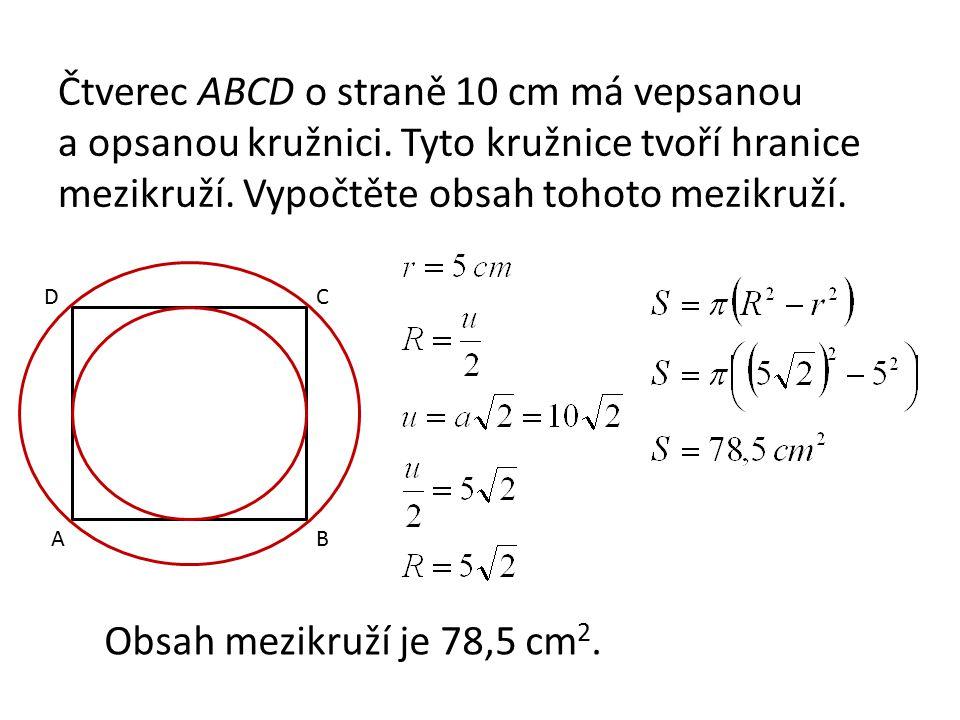 Čtverec ABCD o straně 10 cm má vepsanou a opsanou kružnici