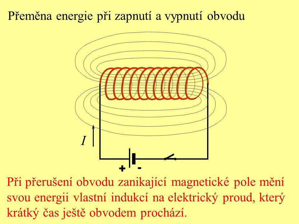 I Přeměna energie při zapnutí a vypnutí obvodu
