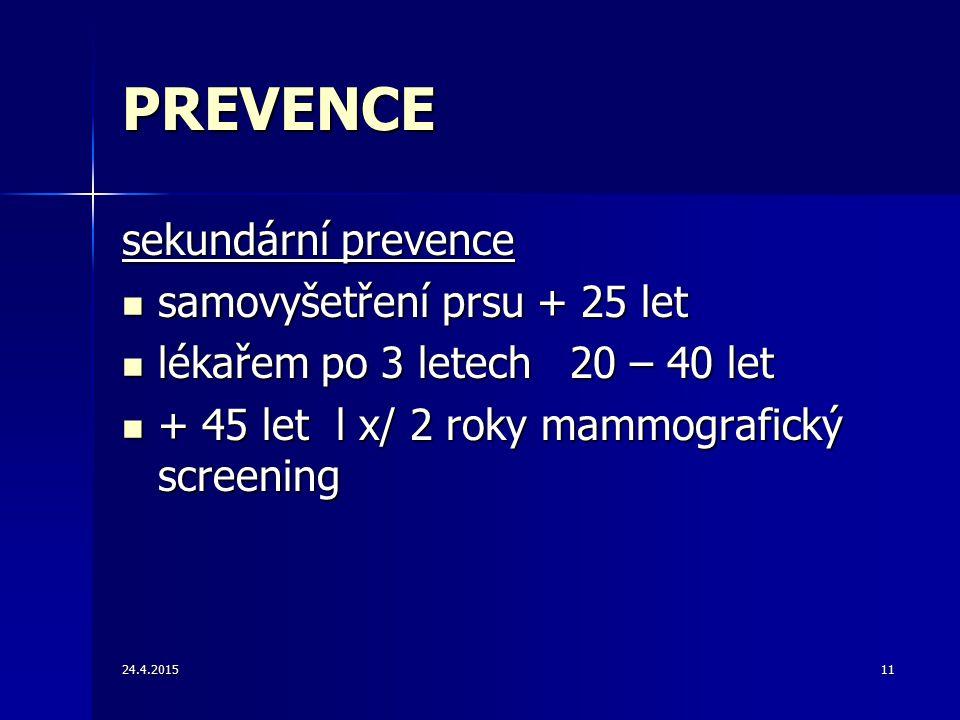 PREVENCE sekundární prevence samovyšetření prsu + 25 let