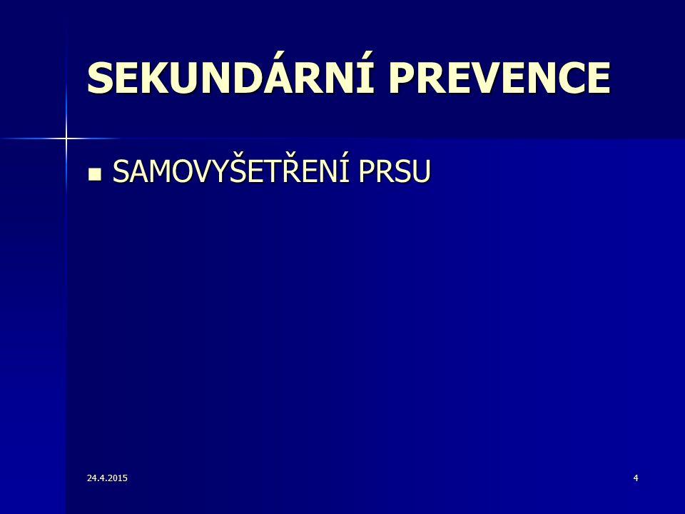 SEKUNDÁRNÍ PREVENCE SAMOVYŠETŘENÍ PRSU 14.4.2017