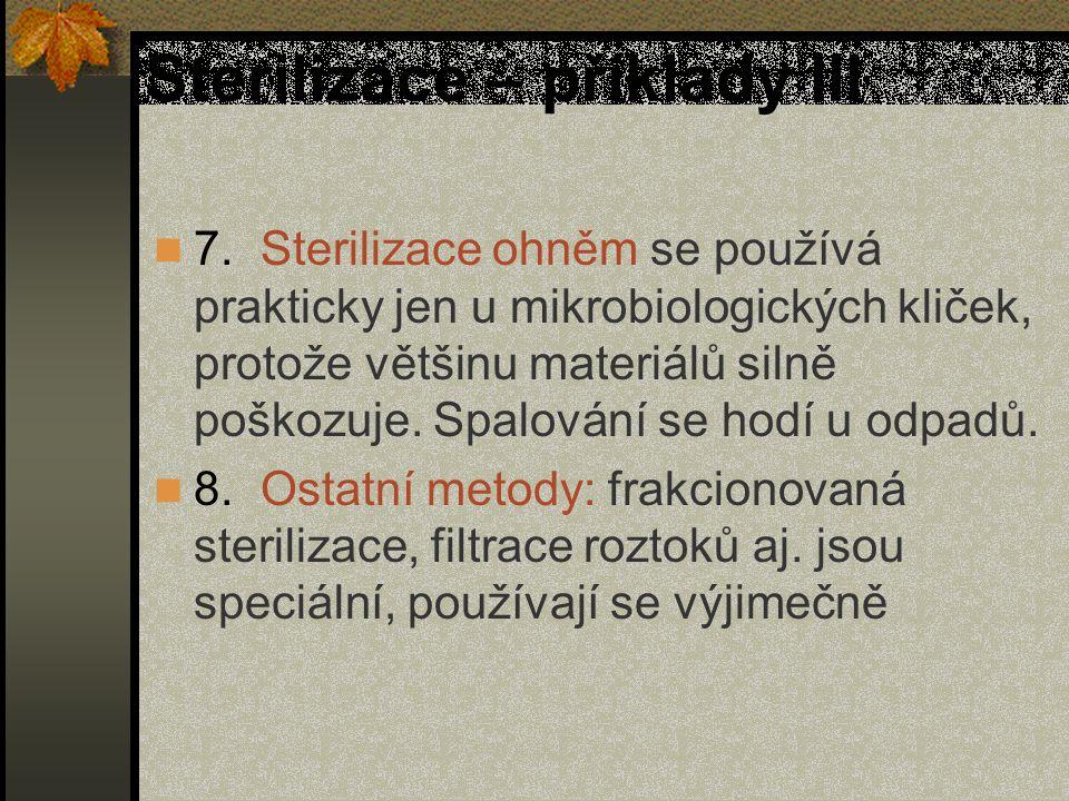 Sterilizace – příklady III