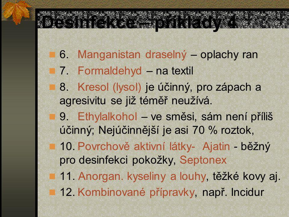 Desinfekce – příklady 4 6. Manganistan draselný – oplachy ran