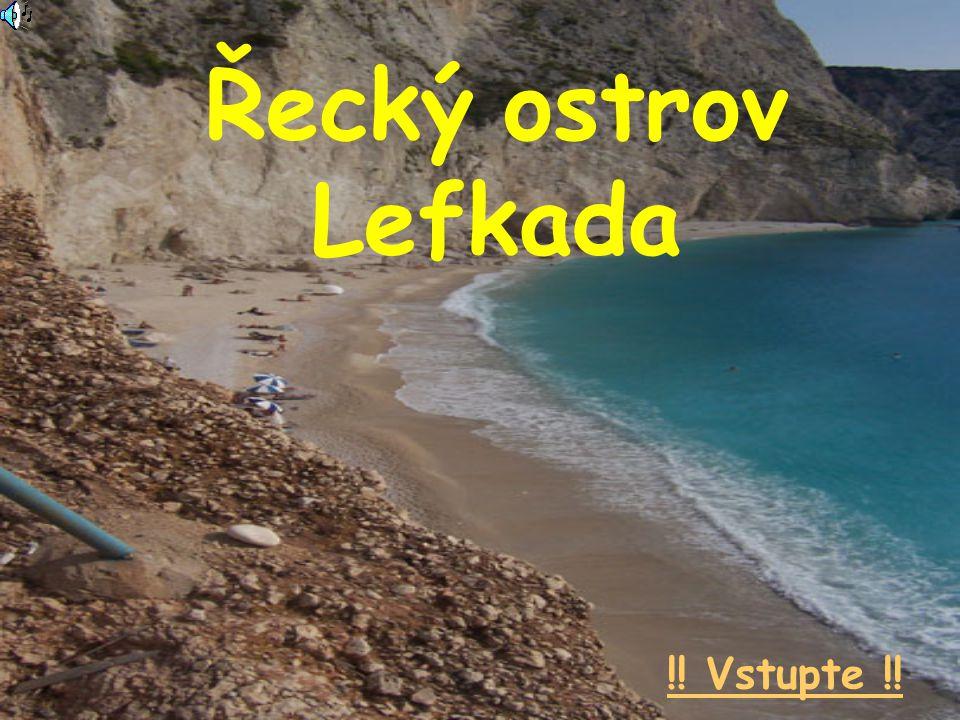 Řecký ostrov Lefkada !! Vstupte !!