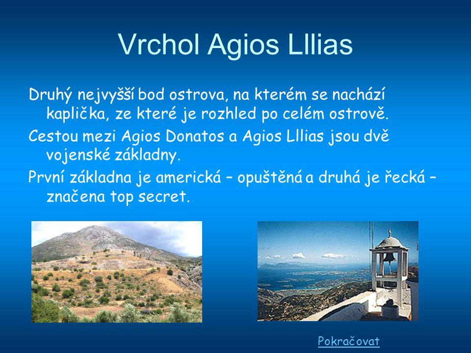 Vrchol Agios Lllias Druhý nejvyšší bod ostrova, na kterém se nachází kaplička, ze které je rozhled po celém ostrově.