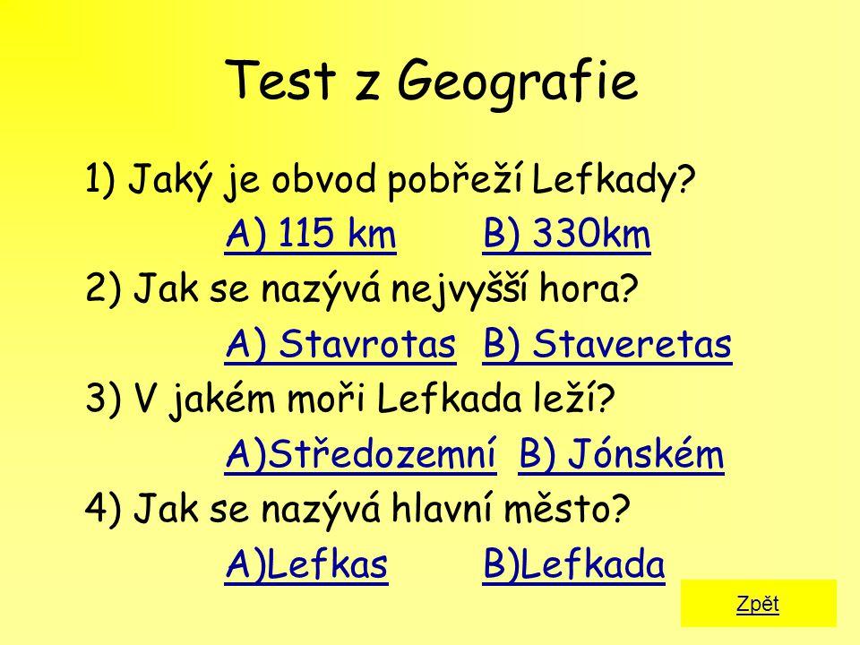 Test z Geografie 1) Jaký je obvod pobřeží Lefkady A) 115 km B) 330km