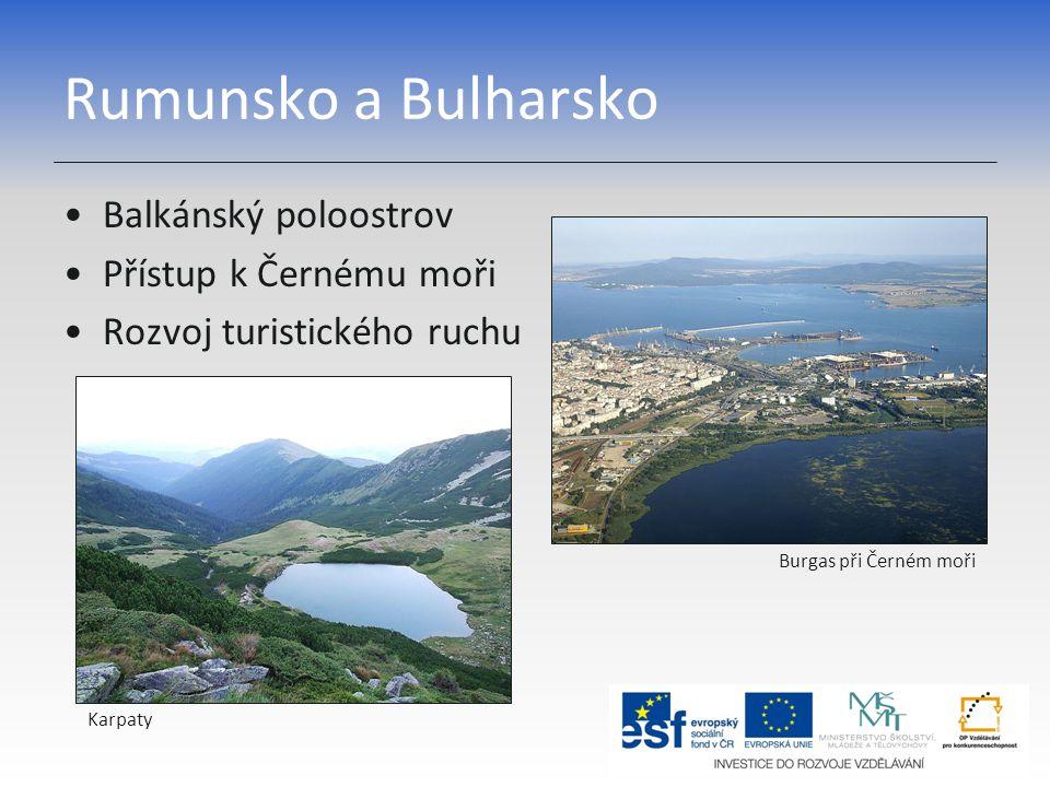 Rumunsko a Bulharsko Balkánský poloostrov Přístup k Černému moři