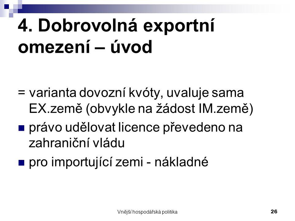4. Dobrovolná exportní omezení – úvod