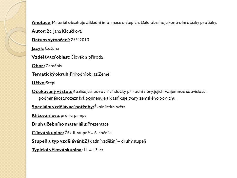 Anotace: Materiál obsahuje základní informace o stepích