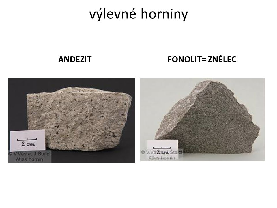 výlevné horniny ANDEZIT FONOLIT= ZNĚLEC