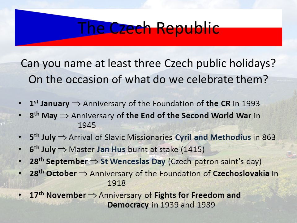 The Czech Republic Can you name at least three Czech public holidays