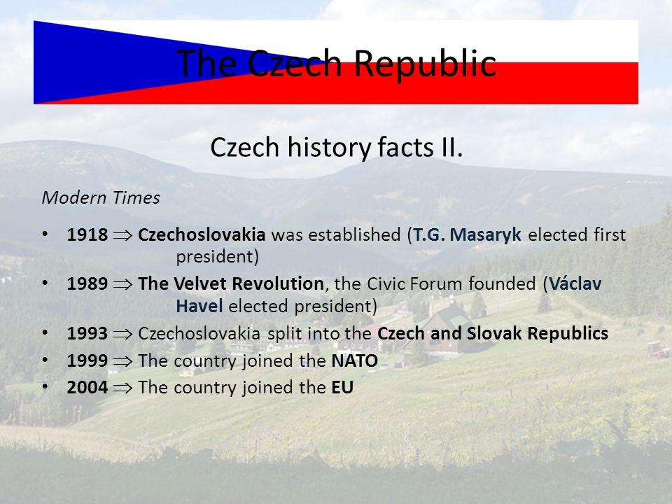 The Czech Republic Czech history facts II. Modern Times