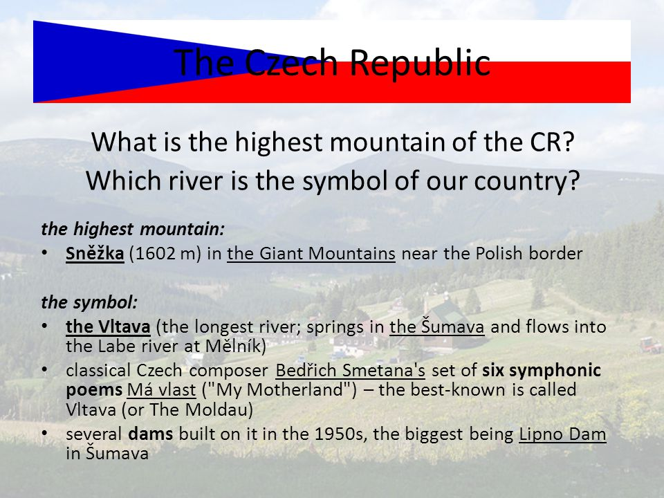 The Czech Republic What is the highest mountain of the CR