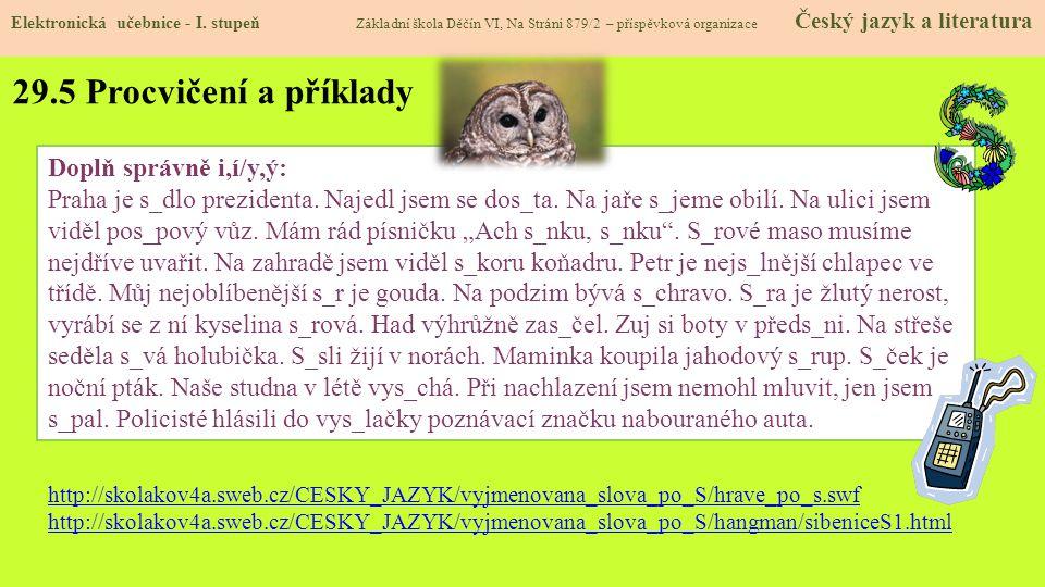 29.5 Procvičení a příklady Doplň správně i,í/y,ý: