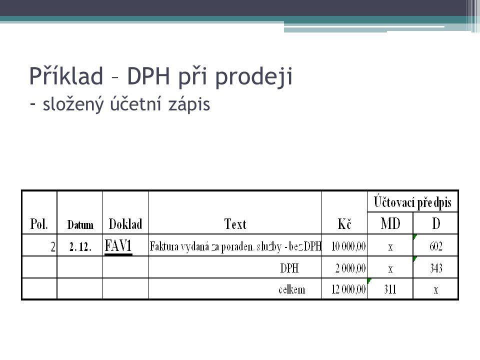 Příklad – DPH při prodeji - složený účetní zápis
