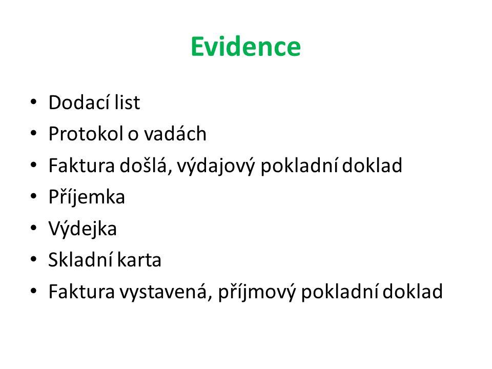 Evidence Dodací list Protokol o vadách