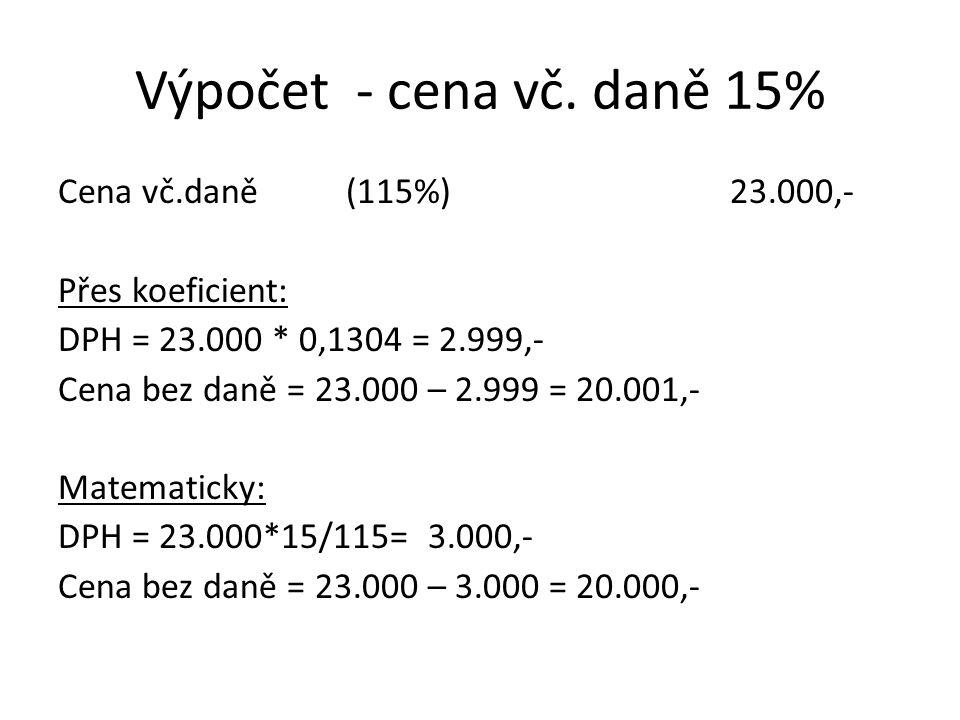 Výpočet - cena vč. daně 15%