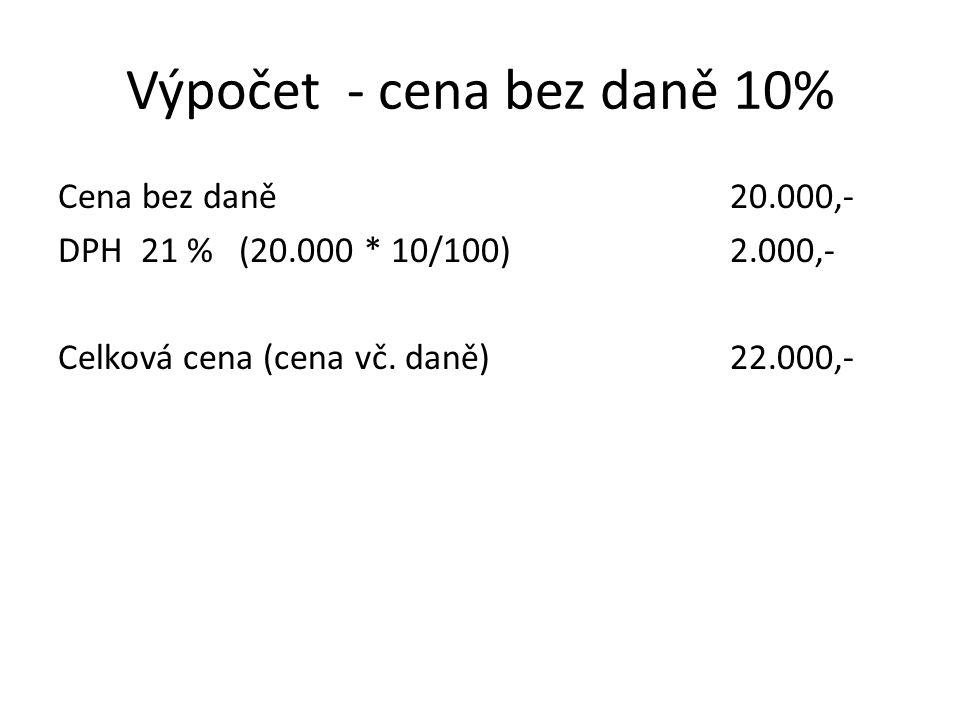Výpočet - cena bez daně 10%