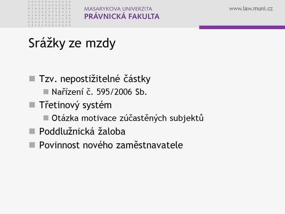 Srážky ze mzdy Tzv. nepostižitelné částky Třetinový systém