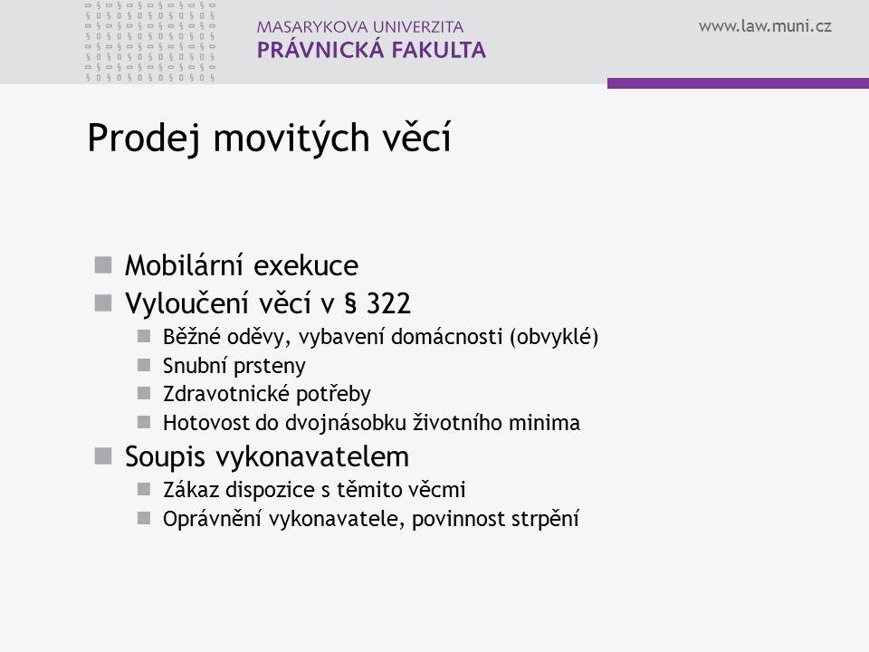 Prodej movitých věcí Mobilární exekuce Vyloučení věcí v § 322