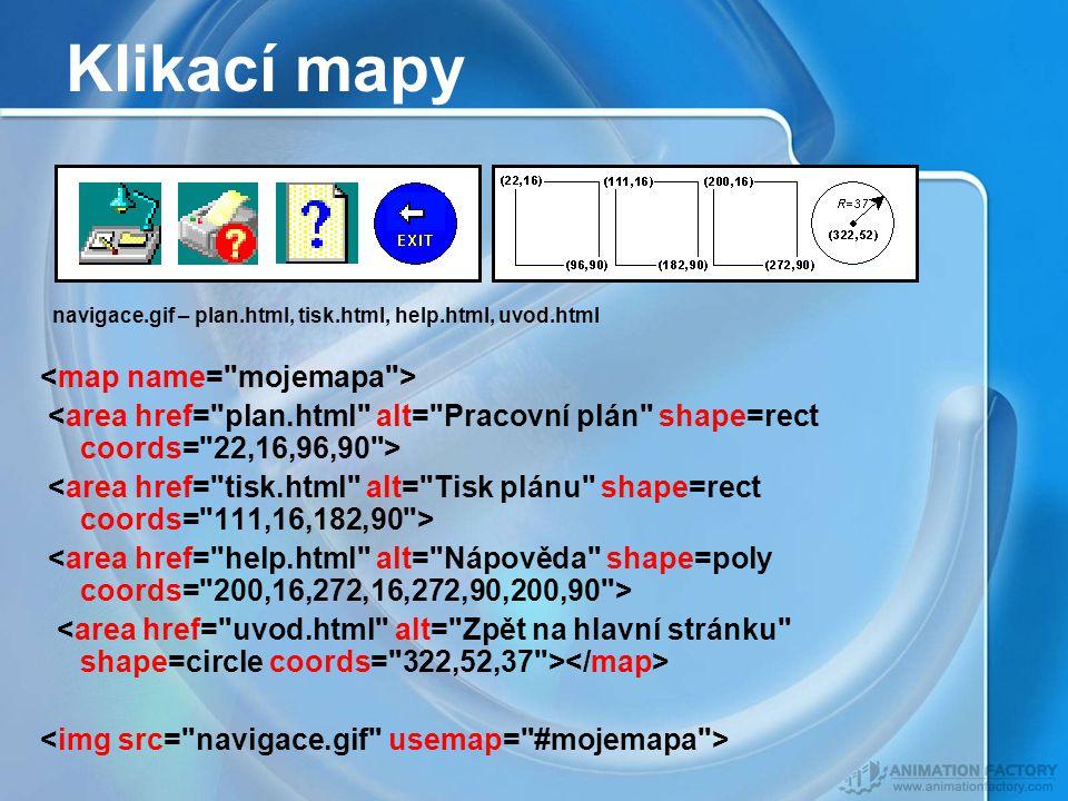 Klikací mapy <map name= mojemapa >