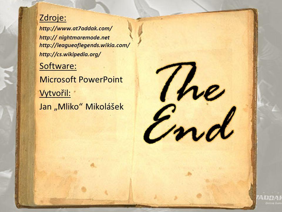 """Zdroje: Software: Microsoft PowerPoint Vytvořil: Jan """"Mliko Mikolášek"""
