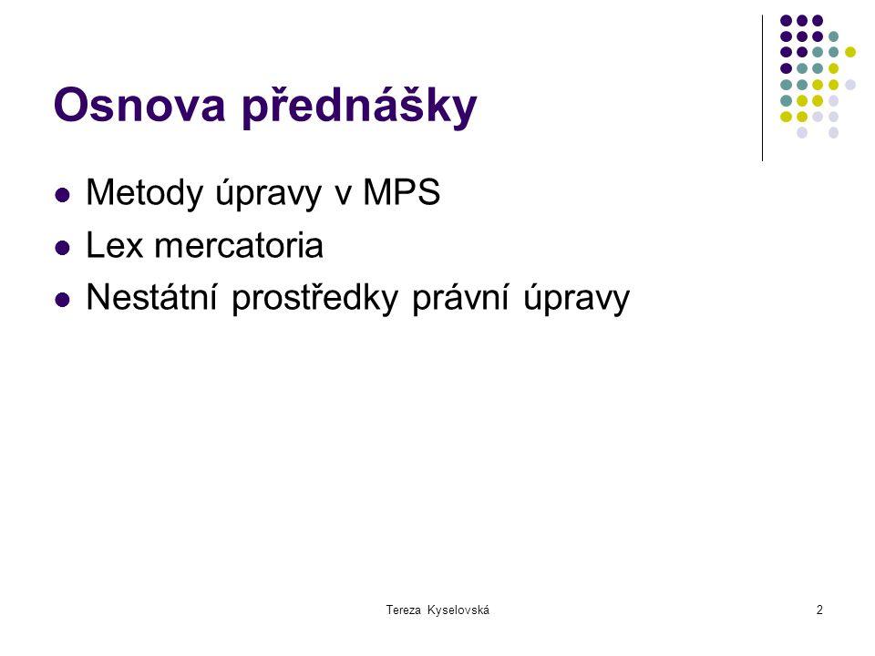 Osnova přednášky Metody úpravy v MPS Lex mercatoria
