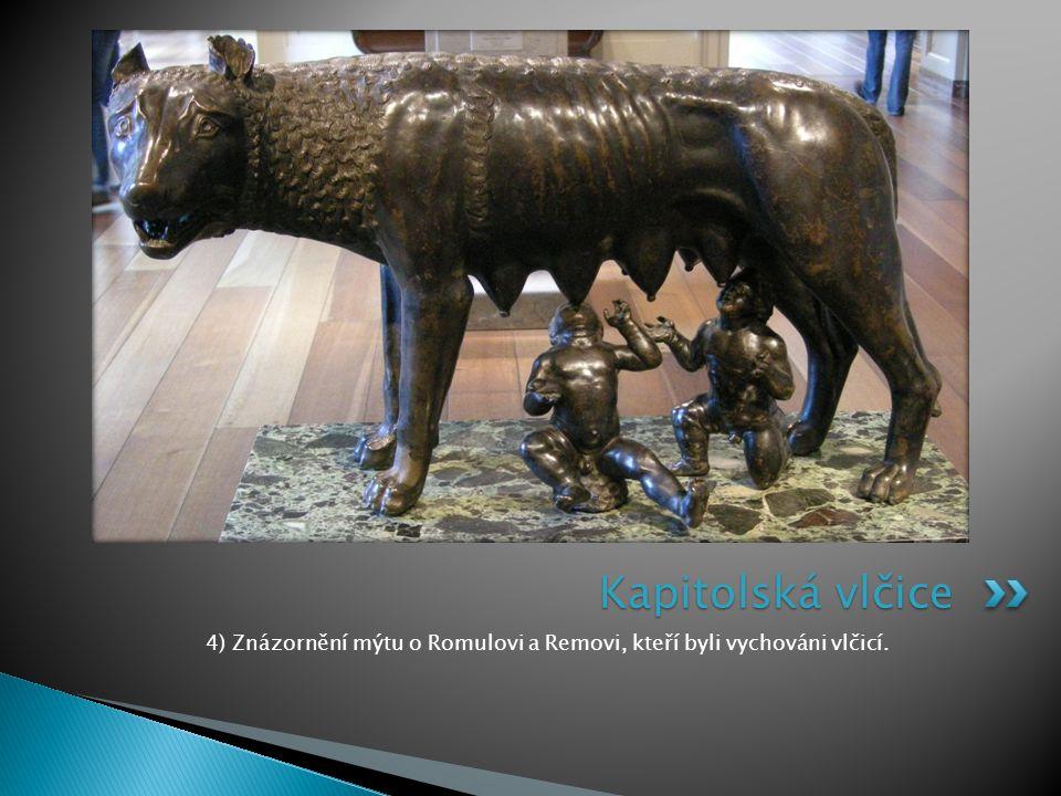 4) Znázornění mýtu o Romulovi a Removi, kteří byli vychováni vlčicí.
