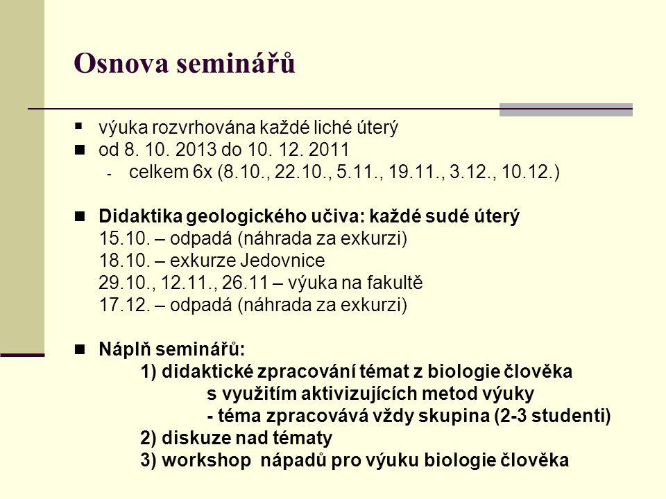 Osnova seminářů výuka rozvrhována každé liché úterý