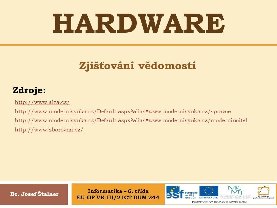 Hardware Zjišťování vědomostí Zdroje: http://www.alza.cz/