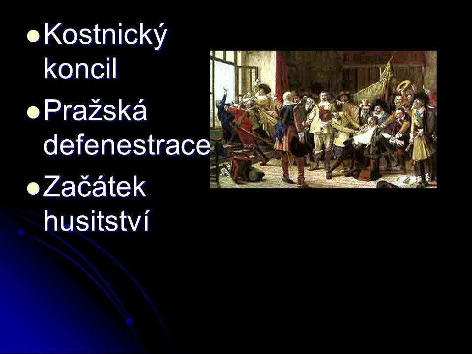 Kostnický koncil Pražská defenestrace Začátek husitství