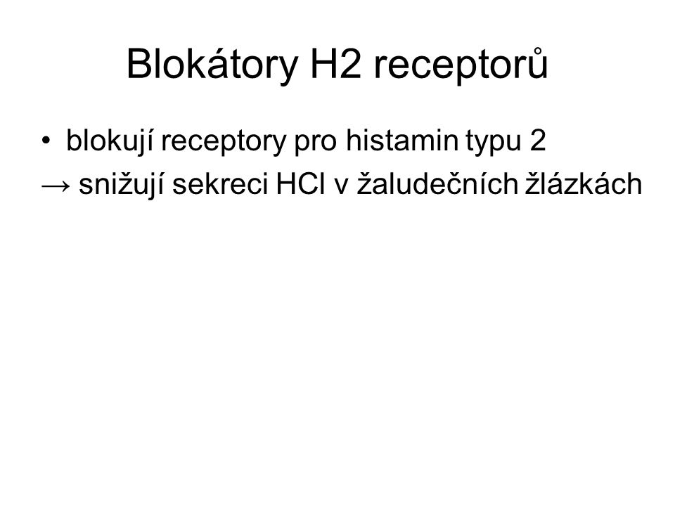 Blokátory H2 receptorů blokují receptory pro histamin typu 2