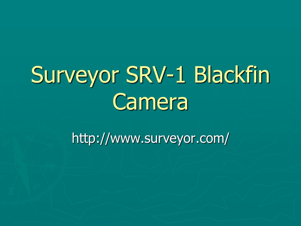 Surveyor SRV-1 Blackfin Camera