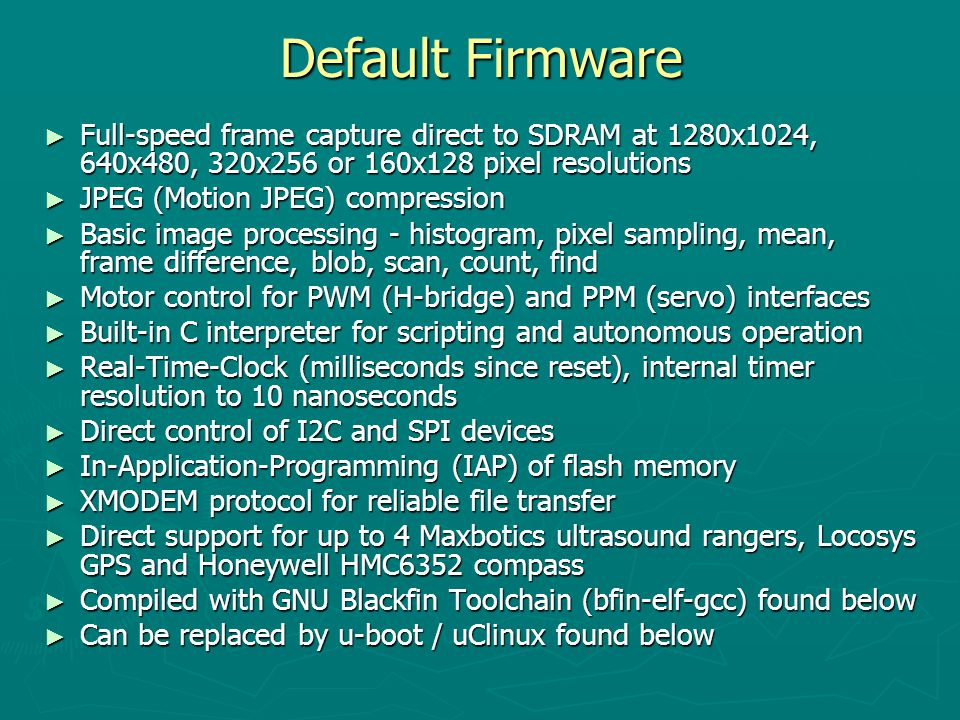 Default Firmware Full-speed frame capture direct to SDRAM at 1280x1024, 640x480, 320x256 or 160x128 pixel resolutions.