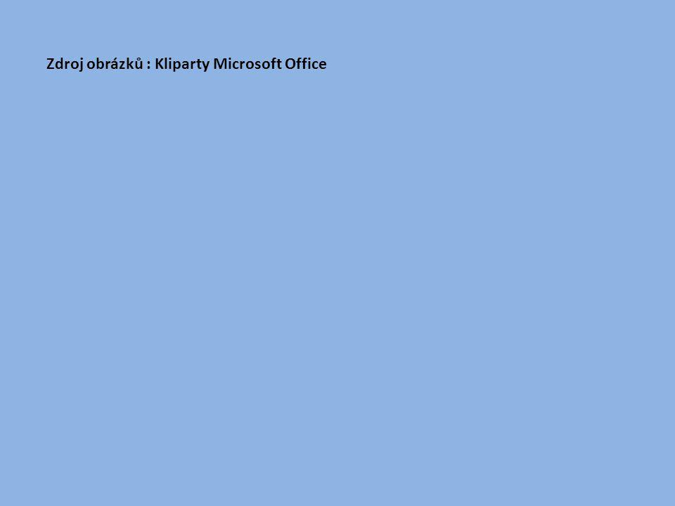 Zdroj obrázků : Kliparty Microsoft Office