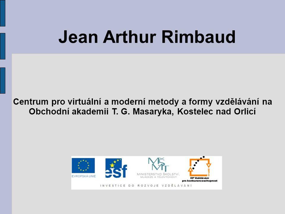 Jean Arthur Rimbaud Centrum pro virtuální a moderní metody a formy vzdělávání na.