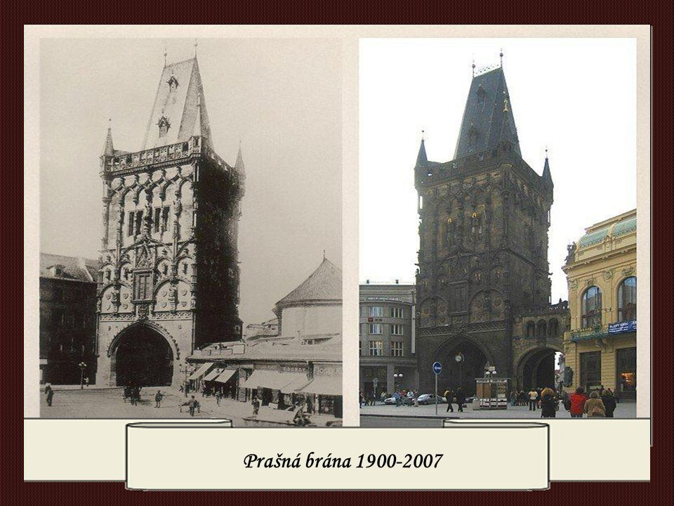 Prašná brána 1900-2007