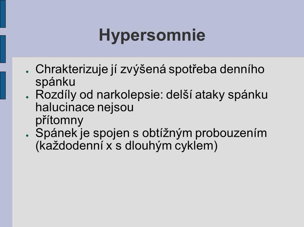 Hypersomnie Chrakterizuje jí zvýšená spotřeba denního spánku