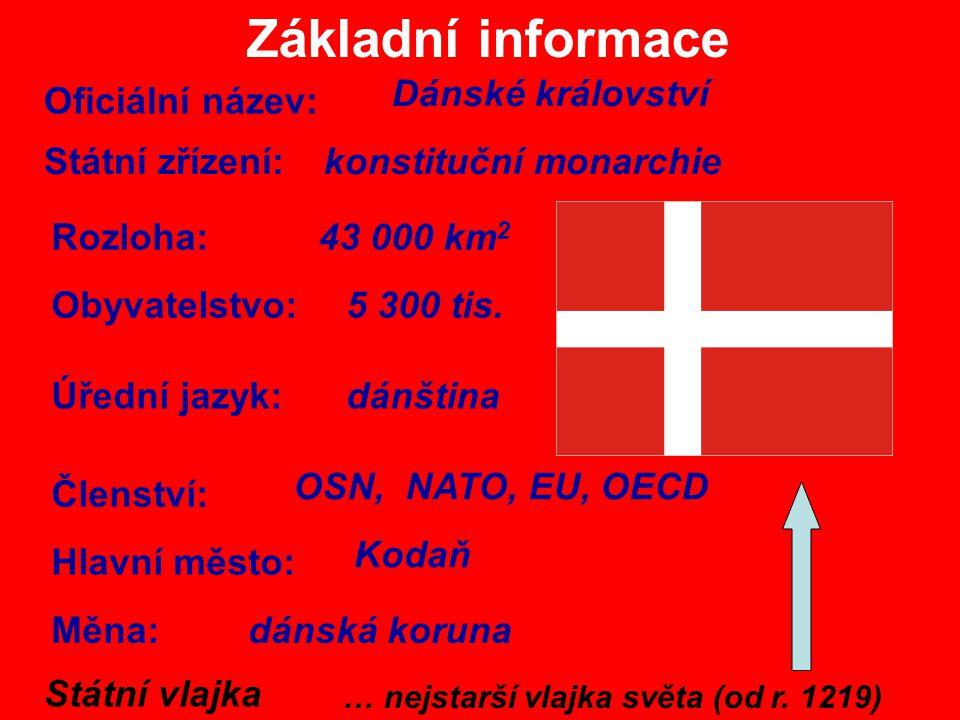 Základní informace Dánské království Oficiální název: Státní zřízení: