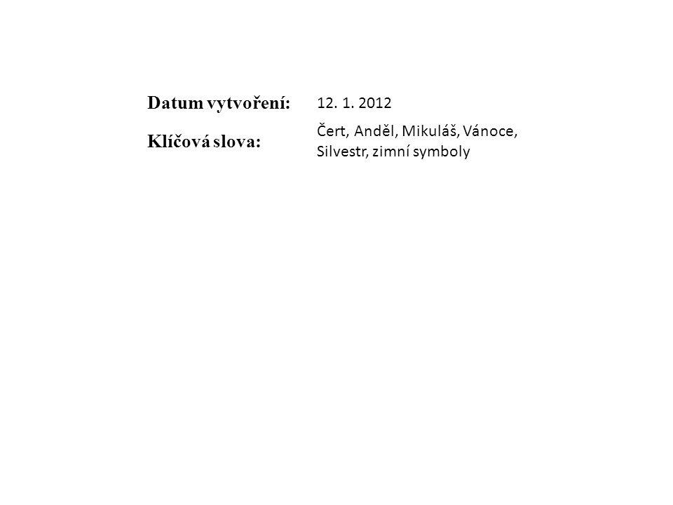 Datum vytvoření: Klíčová slova: 12. 1. 2012