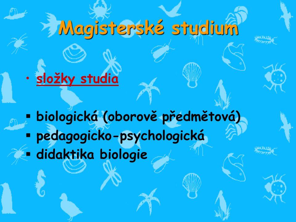 Magisterské studium složky studia biologická (oborově předmětová)