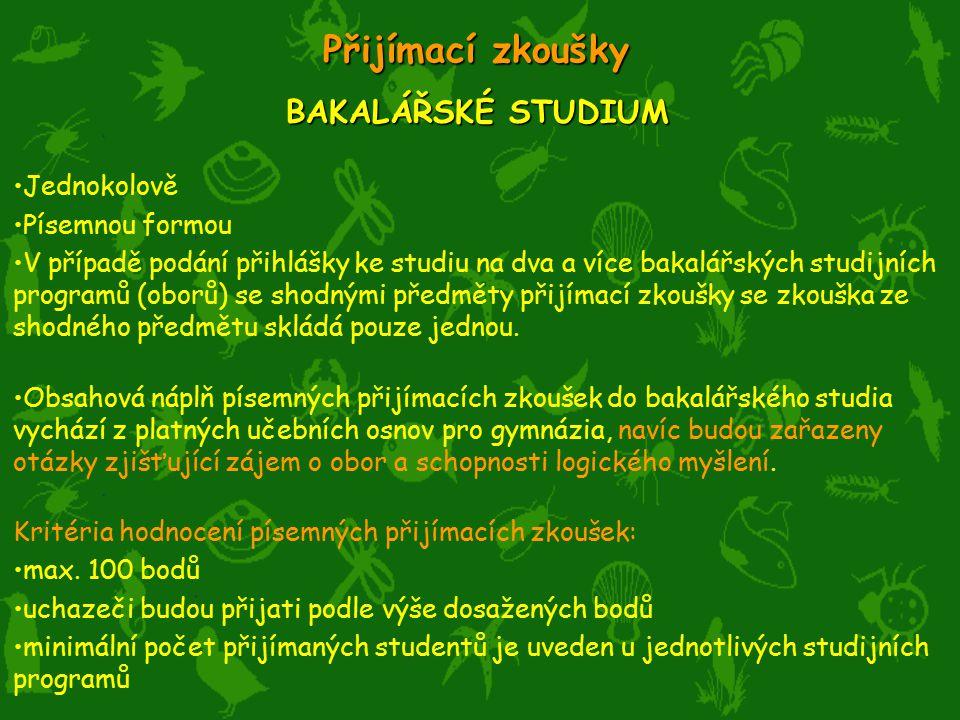 Přijímací zkoušky BAKALÁŘSKÉ STUDIUM Jednokolově Písemnou formou