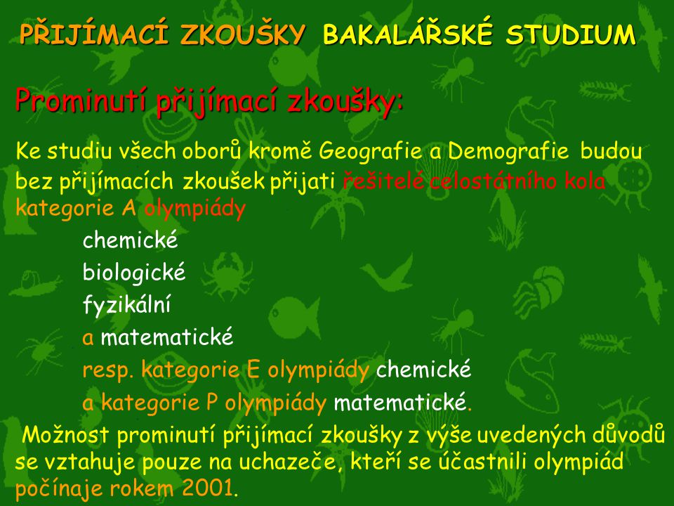 PŘIJÍMACÍ ZKOUŠKY BAKALÁŘSKÉ STUDIUM