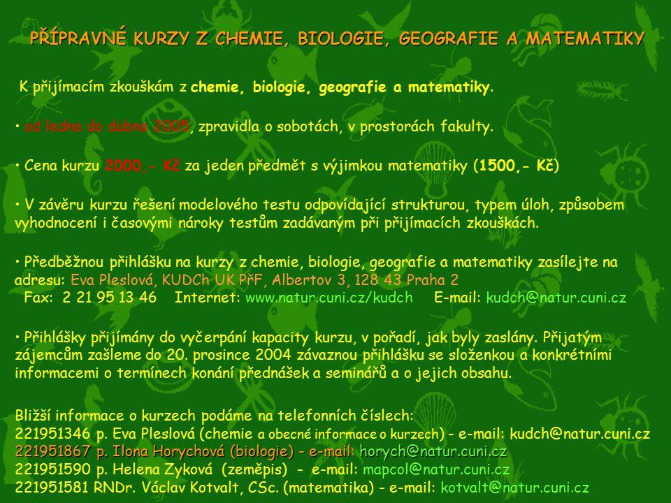 PŘÍPRAVNÉ KURZY Z CHEMIE, BIOLOGIE, GEOGRAFIE A MATEMATIKY