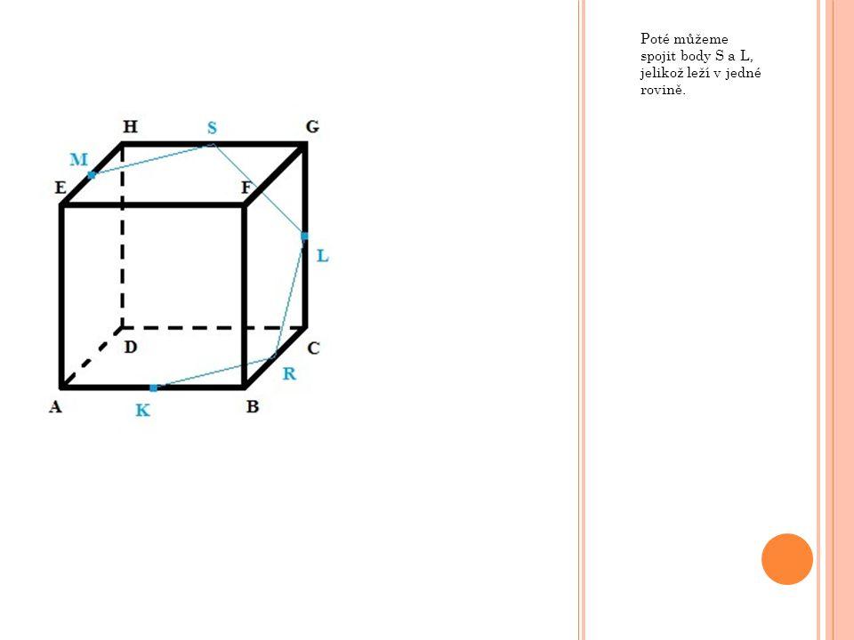 Poté můžeme spojit body S a L, jelikož leží v jedné rovině.