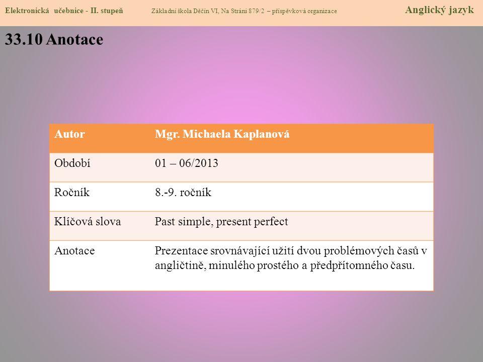 33.10 Anotace Autor Mgr. Michaela Kaplanová Období 01 – 06/2013 Ročník